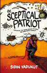 The Sceptical Patriot: Exploring the Truths Behind the Zero and Other Indian Glories