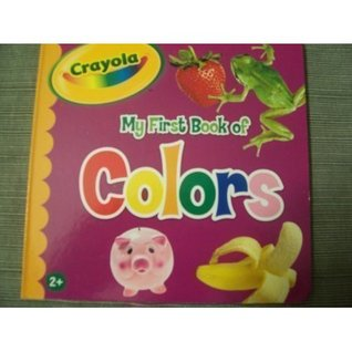 My First Book Of Colors by Crayola