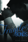 Fragile Bonds