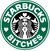Starbucks Bitches by Brian  Hodges