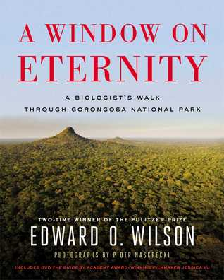 A Window on Eternity: A Biologist's Walk Through Gorongosa National Park