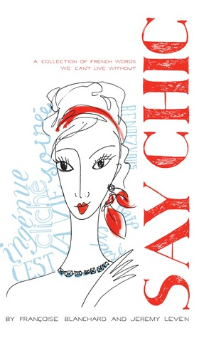say-chic-a-collection-of-french-words-we-can-t-live-without