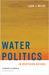 Water Politics in Northern ...