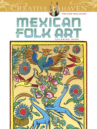 Creative Haven Mexican Folk Art Coloring Book