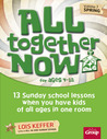 All Together Now Volume 3 Spring: 13 Sunday school lessons when you have kids of all ages in one room