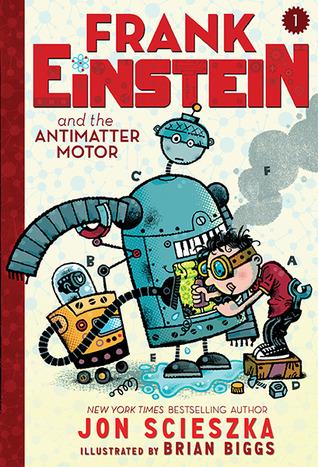 Frank Einstein and the Antimatter Motor (Frank Einstein, #1)