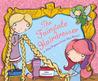 The Fairytale Hairdresser: Or How Rapunzel Got Her Prince!