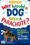 Why Would a Dog Need A Parachute? by Jo Foster