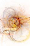 Complex Knowing by Chris Katsaropoulos
