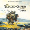 The Dreaded Ogress of the Tundra (English): Fantastic Beings from Inuit Myths and Legends