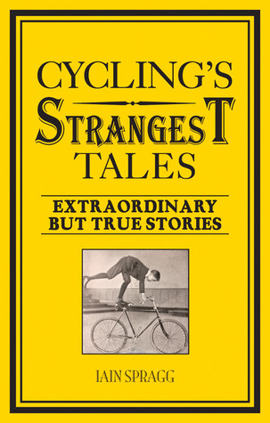 cycling-s-strangest-tales-extraordinary-but-true-stories