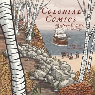 Colonial Comics: New England, 1620 - 1750