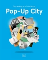Pop-Up City: City-Making In a Fluid World