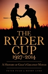 The Ryder Cup: A History 1927 - 2014