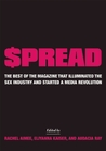 $pread: The Best of the Magazine that Illuminated the Sex Industry and Started a Media Revolution