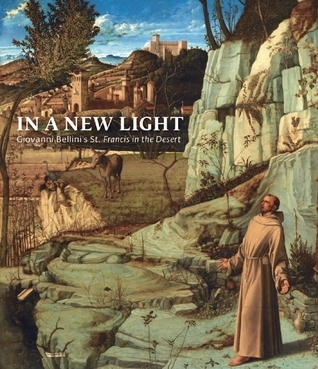 "In a New Light: Giovanni Bellini's ""St. Francis in the Desert"""