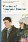 The Son of Someone Famous by M.E. Kerr