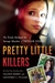 Pretty Little Killers The Truth Behind the Savage Murder of Skylar Neese by Daleen Berry