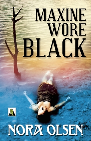 Maxine Wore Black by Nora Olsen