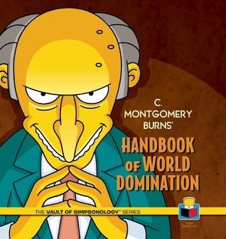C. Montgomery Burns' Handbook of World Domination