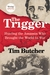 The Trigger: Hunting the Assassin Who Brought the World to War