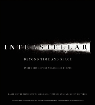 Interstellar: Beyond Time and Space: Inside Christopher Nolan's Sci-Fi Epic