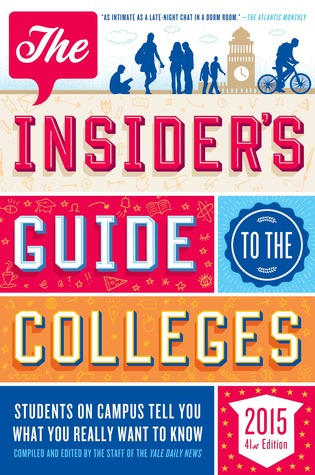 The Insider's Guide to the Colleges, 2015: Students on Campus Tell You What You Really Want to Know