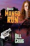 Marlow: Mango Run (Key West Mysteries)