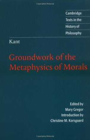 Groundwork of the Metaphysics of Morals (Paperback)