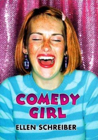 Comedy Girl by Ellen Schreiber