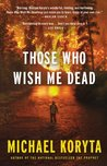 Those Who Wish Me Dead -- Free Preview -- The First 10 Chapters