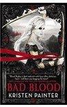 Bad Blood by Kristen Painter