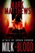 MILK-BLOOD A Tale of Urban Horror by Mark Matthews