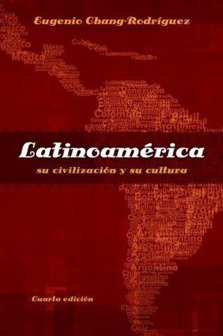 Latinoamérica: su civilización y su cultura