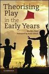 Theorising Play in the Early Years