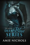 Deep Blue: The Complete Series (Deep Blue, #1-3)