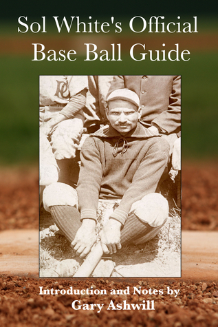 Sol White's Official Base Ball Guide (Summer Game Books Baseball Classics)