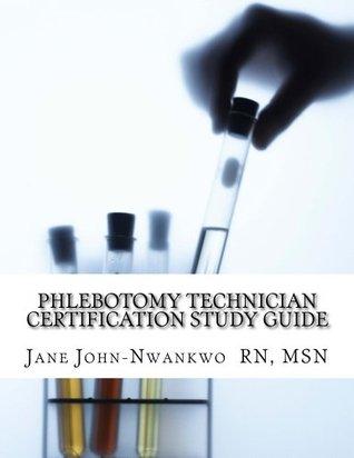 Phlebotomy Technician Certification Study Guide: Phlebotomy Technician Study Guide (Exam Prep Series)