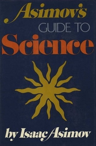 asimov s guide to science by isaac asimov rh goodreads com isaac asimov new guide to science guide to science isaac asimov