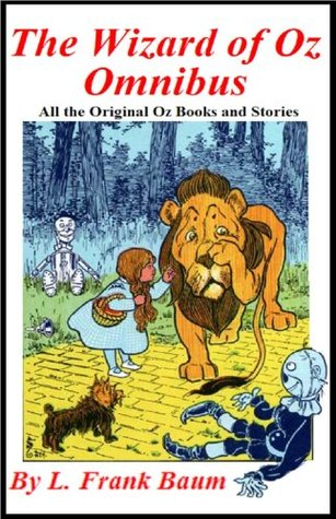 The Wizard of Oz Omnibus - All of the Original Oz Books and Stories