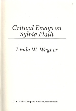 Critical Essays On American Literature Series  Sylvia Plath By  Critical Essays On American Literature Series  Sylvia Plath By Linda  Wagnermartin Computer Science Essay also Essay Thesis Statement Examples  Education Online