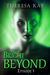 Bright Beyond, Episode 1
