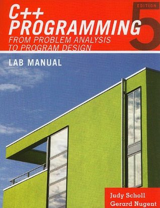 C++ Programming: From Problem Analysis to Program Design Lab Manual