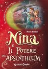 Nina e il Potere dell'Absinthium (La Bambina della Sesta Luna, #6)