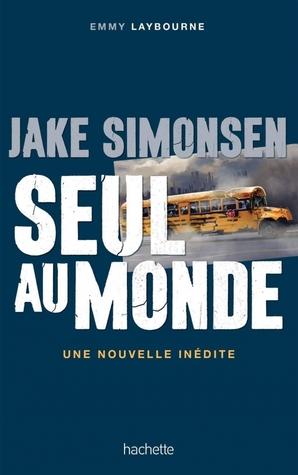 Jake Simonsen : Seul au monde (Seuls au monde, #1.5)