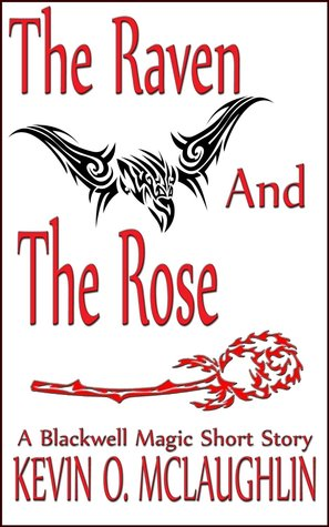 The Raven and the Rose (Blackwell Magic #1.5)