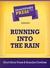 Running Into The Rain