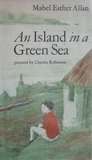 An Island In A Green Sea by Mabel Esther Allan