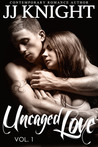 Uncaged Love, Volume 1 (Uncaged Love, #1)
