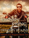 Victory Rising (Heroes and Rogues, #2)